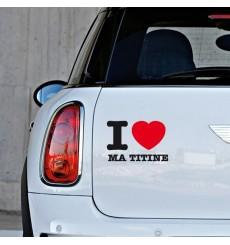 Sticker I love ma titine
