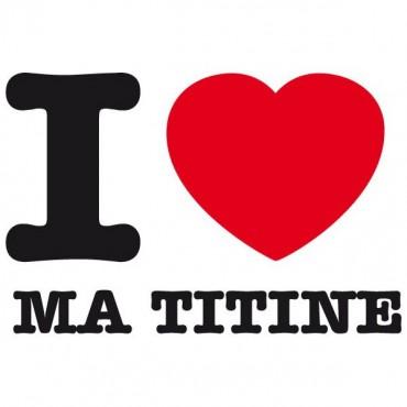 Sticker I love ma titine - stickers i love & autocollant voiture - stickmycar.fr